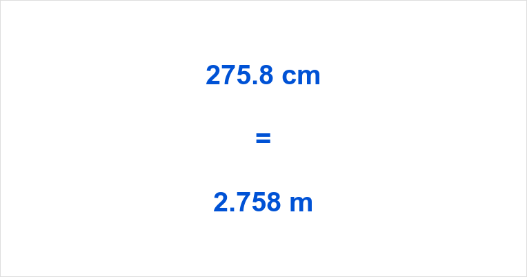 275.8 cm to m