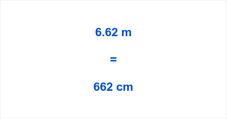 6.62 m to cm