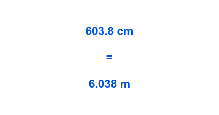 603.8 cm to m