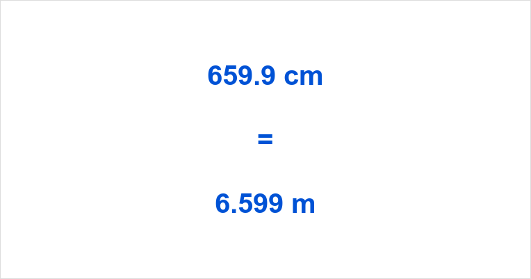 659.9 cm to m