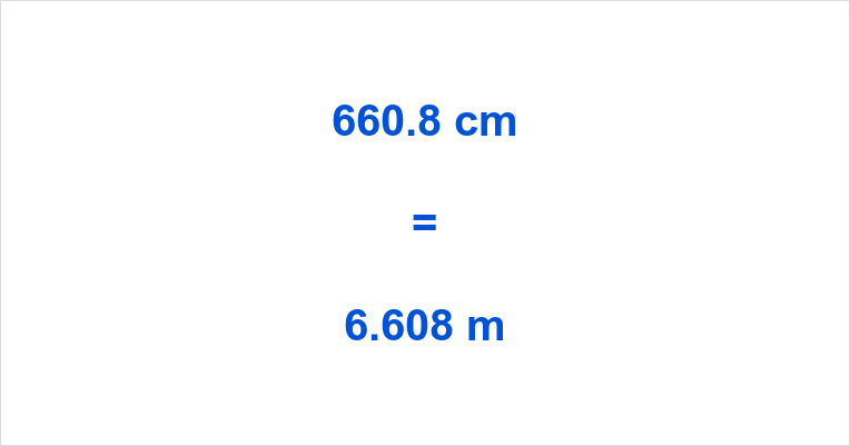 660.8 cm to m