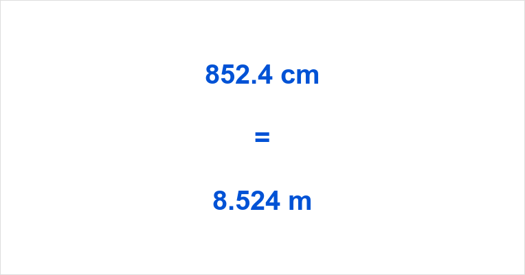 852.4 cm to m