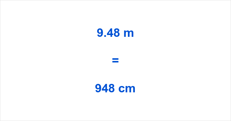 9.48 m to cm
